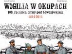 WIGILIA W OKOPACH. 100. rocznica bitwy pod Łowczówkiem 1914–2014