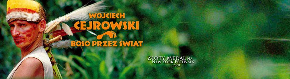 Wojciech Cejrowski - Boso Przez Świat