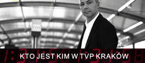 Kto jest kim w TVP Krakw