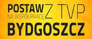 Postaw na współpracę z TVP Bydgoszcz (c)