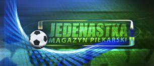 Jedenastka – magazyn piłkarski (c)