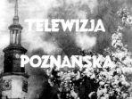 Historia Telewizji Poznań