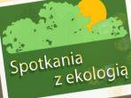 Spotkanie z ekologią (c)