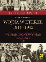 Wojna w eterze 1914–1945. Wywiad i kontrwywiad radiowy