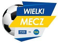 Wielki Mecz – TVP kontra TVN!