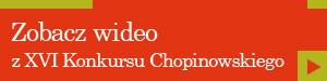 Oglądaj wideoz XVI Konkursu Chopinowskiego